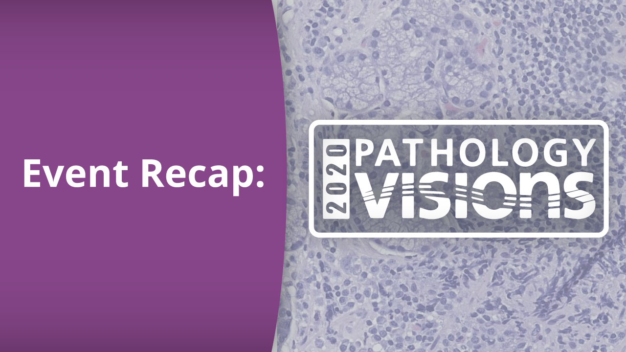 The Direction of Digital: A Pathology Visions 2020 Recap